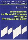 Introduction to Neural Dynamics and Signal Transmission Delay (De Gruyter Series in Nonlinear Analysis and Applications, Band 6)