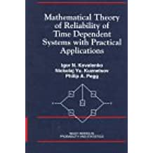Mathematical Reliability Theory of the Time-dependent Systems and Its Practical Applications (Wiley Series in Probability & Statistics)