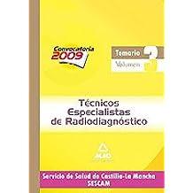 Técnicos Especialistas De Radiodiagnóstico Del Servicio De Salud De Castilla-La Mancha (Sescam). Temario Específico Volumen Iii