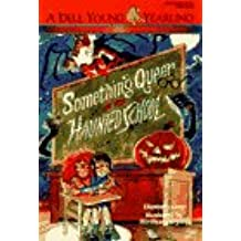 SOMETHING QUEER AT THE HAUNTED SCHOOL (Yearling Book)