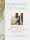 Learning to Float: The Journey of a Woman, a Dog, and Just Enough Men