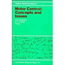 Motor Control Concepts and Issues: Report of the Dahlem Workshop on Motor Control : Concepts and Issues Berlin 1989, December 3-8 (Life Sciences Research Reports)