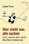 Hier steht was alle suchen - Eats, Shoots and Leaves - Bärenstark in Zeichensetzung. Englische & deutsche Interpunktion