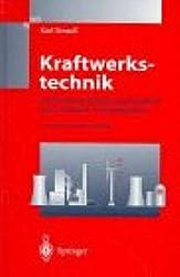Kraftwerkstechnik: zur Nutzung fossiler, regenerativer und nuklearer Energiequellen (VDI-Buch)