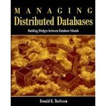 Managing Distributed Databases: Building Bridges between Database Islands