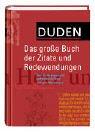 Duden - Das grosse Buch der Zitate und Redewendungen: Über 15000 klassische und moderne Zitate und feste Wendungen