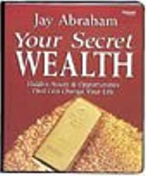 Your Secret Wealth by Jay Abraham (Nightingale Conant)