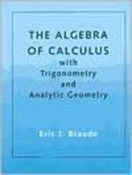 The Algebra of Calculus with Trigonometry and Analytic Geometry by Braude (1989-01-02)