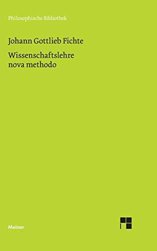 Philosophische Bibliothek, Bd.336, Wissenschaftslehre nova methodo, Kollegnachschrift K. Chr. Fr. Krause (1798/99)