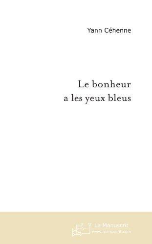 Le Bonheur A Les Yeux Bleus [Pdf/ePub] eBook