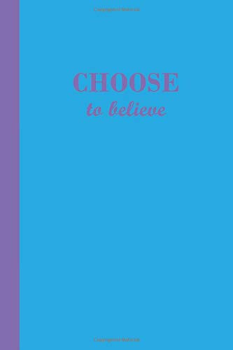 Journal: Choose to believe (Blue and Purple) 6x9 - GRAPH JOURNAL - Journal with graph paper pages, square grid pattern (Life Is Sweet Graph Journal Series) -