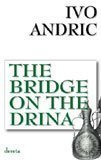 The Bridge on the Drina by Ivo Andric (2007-08-06) - Ivo Andric