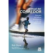 Manual del corredor : guía para corredores principiantes y de nivel intermedio (Deportes, Band 90)