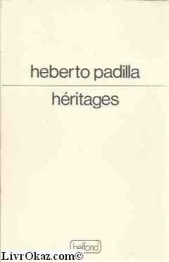 Héritages par Heberto Padilla