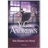 Wie Blüten im Wind. Die Foxworth-Saga 2 - V.C. Andrews