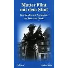 Mutter Flint mit dem Stint. Geschichten und Anekdoten aus dem alten Stade