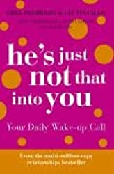 He's Just Not That Into You – Your Daily Wake-up Call