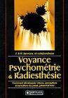 Voyance, psychométrie et radiesthésie