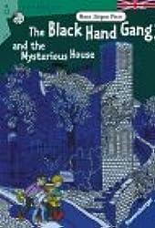 The Black Hand Gang and the Mysterious House. (Ab 12 J.). Englische Ausgabe mit vielen Vokabeln.