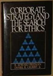 Corporate Strategy and the Search for Ethics by R. Edward Freeman (1988-05-03)