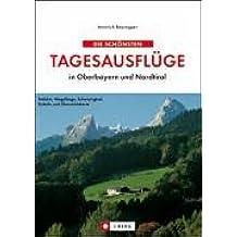 Die schönsten Tagesausflüge in Oberbayern und Nordtirol