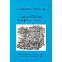 Reise nach Brasilien in den Jahren 1815 bis 1817 / Reise nach Brasilien in den Jahren 1815 bis 1817