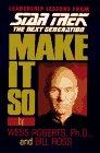 Make it So: Leadership for the Next Generation (Star Trek: The Next Generation)