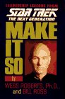 Make it So: Leadership for the Next Generation (Star Trek: The Next Generation)