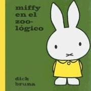 Miffy En El Zoologico (Miffy (Planeta)) por Dick Bruna