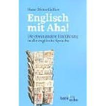 Englisch mit Aha!: Die etwas andere Einführung in die englische Sprache