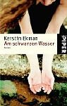 Am schwarzen Wasser: Roman - Kerstin Ekman