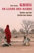 Krieg im Lande des Mahdi: Darfur und der Zerfall des Sudan
