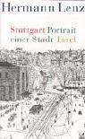 Stuttgart: Portrait einer Stadt - Hermann Lenz