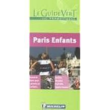Le Guide Vert : Paris Enfants