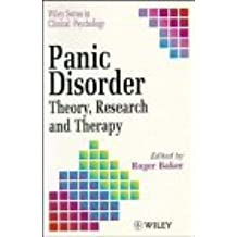 Panic Disorder: Theory, Research and Therapy (Wiley Series in Clinical Psychology)