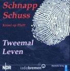 Tweemal leven: SchnappSchuss - Krimi op Platt