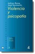 Violencia y Psicopatia (Estudios Sobre Violencia) por Adrian Raine