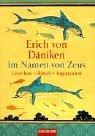Im Namen von Zeus: Griechen - Rätsel - Argonauten - Erich Däniken