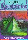 Panico En El Campamento / Welcome to Camp Nightmare (Escalofrios) por R. L. Stine