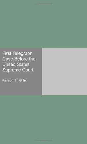 First Telegraph Case Before the United States Supreme Court