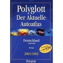 (Polyglott) Der aktuelle Autoatlas Deutschland / Europa 2000/2001