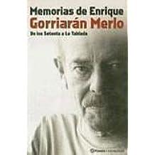 Memorias de Enrique Gorriaran Merlo: de Los Setenta a la Tablada
