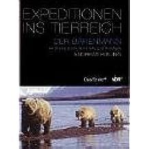 Der Bärenmann: Expeditionen ins Tierreich. Vater und Sohn unter Grizzlys in Alaska