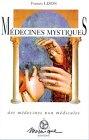 Médecines mystiques - Des médecines non médicales