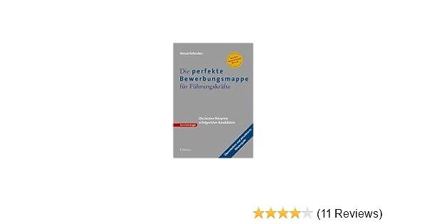 Die Perfekte Bewerbungsmappe Für Führungskräfte Taschenbuch Juli