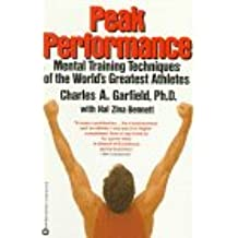 Peak Performance: Mental Training Techniques of the World's Greatest Athletes