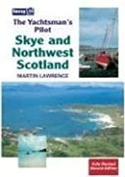 Skye and Northwest Scotland: The Yachtsman's Pilot (Yachtsmann's Pilot)