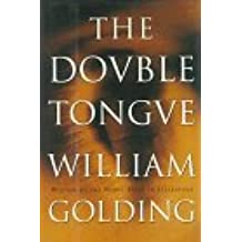 The Double Tongue: A Draft of a Novel by William Golding (1995-09-11)