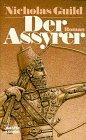 Der Assyrer (Allgemeine Reihe. Bastei Lübbe Taschenbücher) - Nicholas Guild
