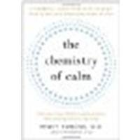 The Chemistry of Calm: A Powerful, Drug-Free Plan to Quiet Your Fears and Overcome Your Anxiety by Emmons MD, Henry (2010) Paperback